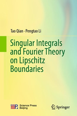 Abbildung von Qian / Li | Singular Integrals and Fourier Theory on Lipschitz Boundaries | 1. Auflage | 2019 | beck-shop.de