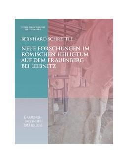 Abbildung von Schrettle   Neue Forschungen im römischen Heiligtum auf dem Frauenberg bei Leibnitz   2019   Grabungsergebnisse 2013 - 2016
