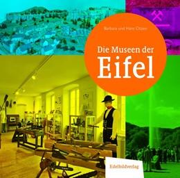 Abbildung von Otzen   Die Museen der Eifel   1. Auflage   2022   beck-shop.de