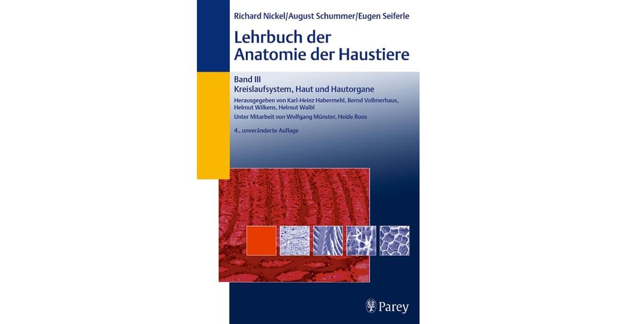 Lehrbuch der Anatomie der Haustiere, Band III: Kreislaufsystem, Haut ...