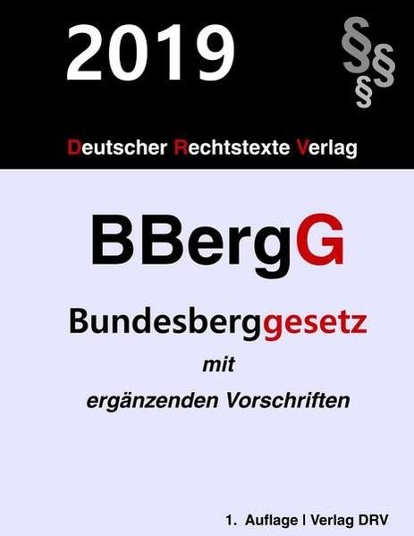 Bundesberggesetz | Drv, 2019 | Buch (Cover)