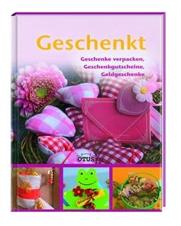 Abbildung von GESCHENKT: Geschenke verpacken, Geschenkgutscheine, Geldgeschenke   2012
