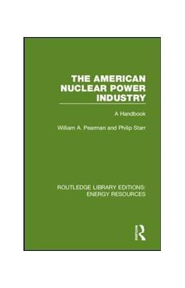Abbildung von Pearman / Starr   The American Nuclear Power Industry   1. Auflage   2019   beck-shop.de