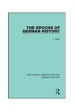 Abbildung von Haller | The Epochs of German History | 1. Auflage | 2019 | 18 | beck-shop.de