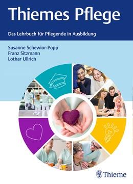 Abbildung von Schewior-Popp / Sitzmann / Ullrich | Thiemes Pflege (große Ausgabe) | 13. aktualisierte und erweiterte Auflage | 2017 | Das Lehrbuch für Pflegende in ...