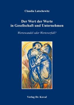 Abbildung von Lutschewitz   Der Wert der Werte in Gesellschaft und Unternehmen   1. Auflage   2019   152   beck-shop.de