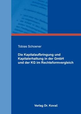 Abbildung von Schoener | Die Kapitalaufbringung und Kapitalerhaltung in der GmbH und der KG im Rechtsformvergleich | 1. Auflage | 2019 | 229 | beck-shop.de