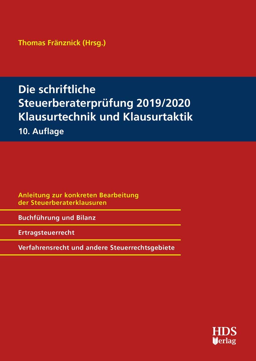 Abbildung von Fränznick (Hrsg.)   Die schriftliche Steuerberaterprüfung 2019/2020 Klausurtechnik und Klausurtaktik   10. Auflage   2019