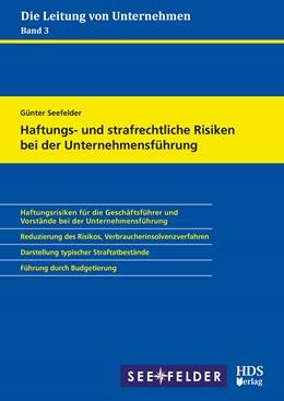 Abbildung von Seefelder | Haftungs- und strafrechtliche Risiken bei der Unternehmensführung | 1. Auflage | 2021 | 3 | beck-shop.de