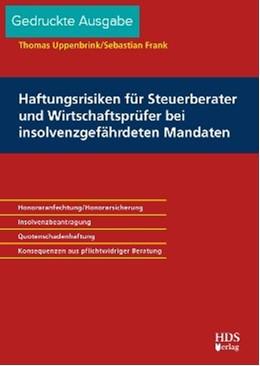 Abbildung von Uppenbrink / Frank | Haftungsrisiken für Steuerberater und Wirtschaftsprüfer bei insolvenzgefährdeten Mandaten | 2019