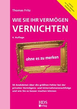 Abbildung von Fritz | Wie Sie Ihr Vermögen vernichten ohne es zu merken | 4. Auflage | 2020