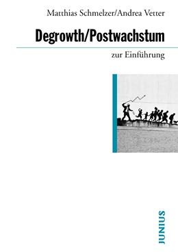 Abbildung von Schmelzer / Vetter | Degrowth / Postwachstum zur Einführung | 2019