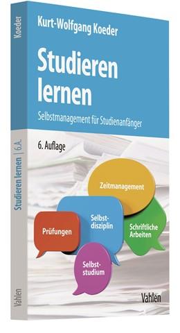 Abbildung von Koeder | Studieren lernen | 6., vollständig überarbeitete Auflage | 2019 | Selbstmanagement für Studienan...