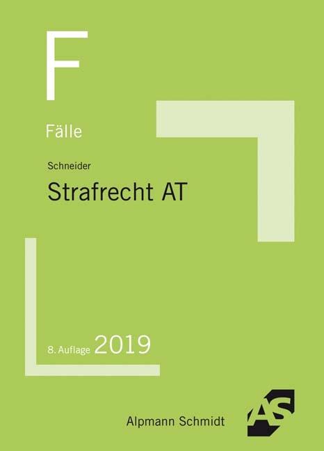 Fälle Strafrecht Allgemeiner Teil | Schneider | 8. Auflage, 2019 | Buch (Cover)