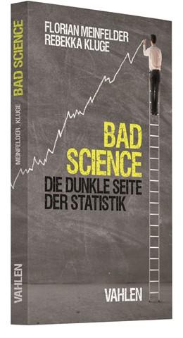 Abbildung von Meinfelder / Kluge | Bad Science | 2020 | Die dunkle Seite der Statistik