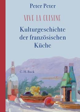 Abbildung von Peter   Vive la cuisine!   2019   Kulturgeschichte der französis...
