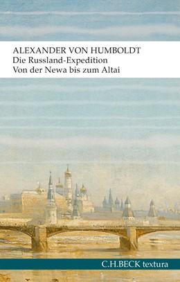 Abbildung von Die Russland-Expedition | | Von der Newa bis zum Altai