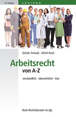 Abbildung von Schaub / Koch   Arbeitsrecht von A-Z   24., überarbeitete Auflage   2020   verständlich, übersichtlich, k...   51238