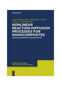 Abbildung von Díaz / Gómez-Castro / Shaposhnikova | Nonlinear Reaction-Diffusion Processes for Nanocomposites | 2019 | Anomalous Improved Homogenizat...