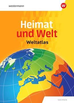 Abbildung von Heimat und Welt Weltatlas. Sachsen | 1. Auflage | 2019 | beck-shop.de