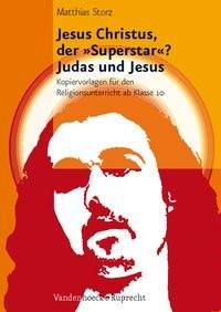 Abbildung von Storz | Jesus Christus, der 'Superstar'? – Judas und Jesus | 2009