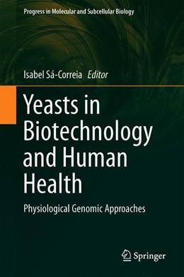 Abbildung von Sá-Correia | Yeasts in Biotechnology and Human Health | 1. Auflage | 2019 | 58 | beck-shop.de
