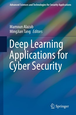 Abbildung von Alazab / Tang | Deep Learning Applications for Cyber Security | 1st ed. 2019 | 2019
