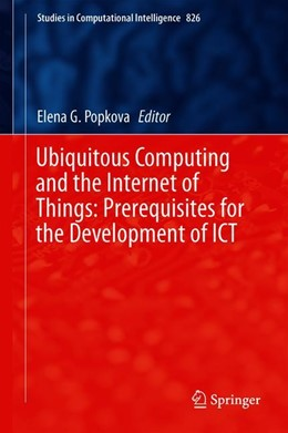 Abbildung von Popkova | Ubiquitous Computing and the Internet of Things: Prerequisites for the Development of ICT | 1st ed. 2019 | 2019 | 826