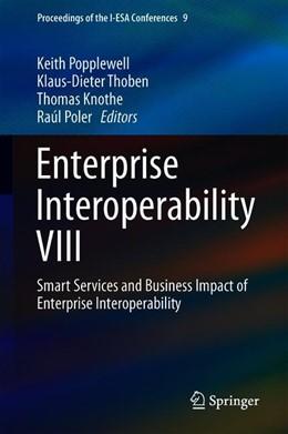 Abbildung von Popplewell / Thoben / Knothe / Poler | Enterprise Interoperability VIII | 1st ed. 2019 | 2019 | Smart Services and Business Im... | 9
