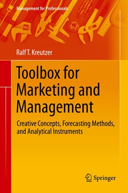 Abbildung von Kreutzer | Toolbox for Marketing and Management | 1st ed. 2019 | 2019 | Creative Concepts, Forecasting...