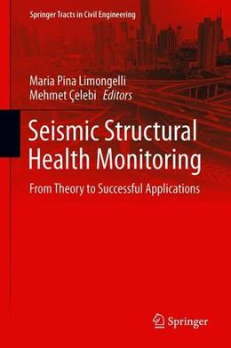 Abbildung von Limongelli / Çelebi   Seismic Structural Health Monitoring   1st ed. 2019   2019   From Theory to Successful Appl...