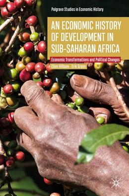 Abbildung von Hillbom / Green | An Economic History of Development in sub-Saharan Africa | 1st ed. 2019 | 2019 | Economic Transformations and P...