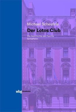 Abbildung von Scheufele   Der Lotos Club   2019   Die Geschichte der Familie Sch...