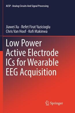 Abbildung von Xu / Yazicioglu | Low Power Active Electrode ICs for Wearable EEG Acquisition | 1. Auflage | 2019 | beck-shop.de