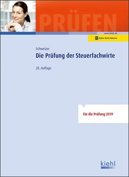 Abbildung von Schweizer   Die Prüfung der Steuerfachwirte   20., aktualisierte Auflage   2019