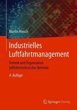 Abbildung von Hinsch | Industrielles Luftfahrtmanagement | 4., aktualisierte Aufl. 2019 | 2019 | Technik und Organisation luftf...