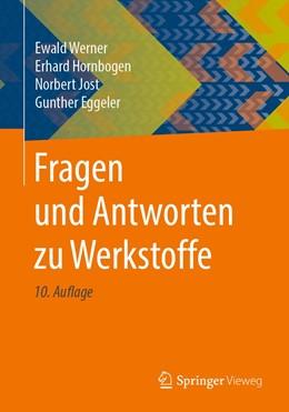 Abbildung von Werner / Hornbogen / Jost   Fragen und Antworten zu Werkstoffe   10. Aufl. 2019   2019