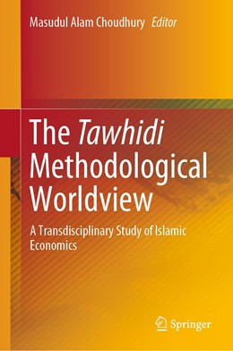 Abbildung von Choudhury | The Tawhidi Methodological Worldview | 1st ed. 2019 | 2019 | A Transdisciplinary Study of I...