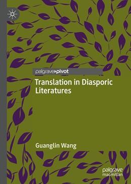 Abbildung von Wang | Translation in Diasporic Literatures | 1. Auflage | 2019 | beck-shop.de