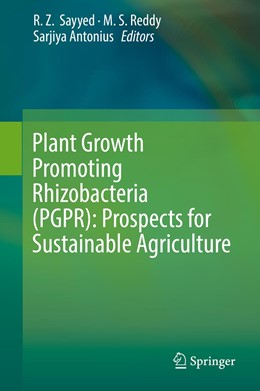 Abbildung von Sayyed / Reddy / Antonius | Plant Growth Promoting Rhizobacteria (PGPR): Prospects for Sustainable Agriculture | 1st ed. 2019 | 2019