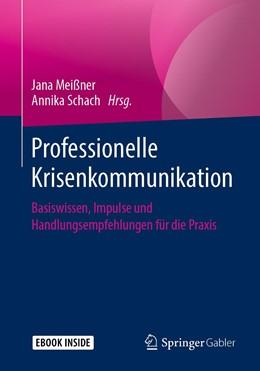 Abbildung von Meißner / Schach | Professionelle Krisenkommunikation | 2019 | Basiswissen, Impulse und Handl...
