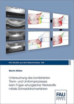 Abbildung von Müller | Untersuchung des kombinierten Trenn- und Umformprozesses beim Fügen artungleicher Werkstoffe mittels Schneidclinchverfahren | 2019