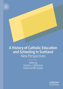 Abbildung von McKinney / McCluskey | A History of Catholic Education and Schooling in Scotland | 2019 | New Perspectives