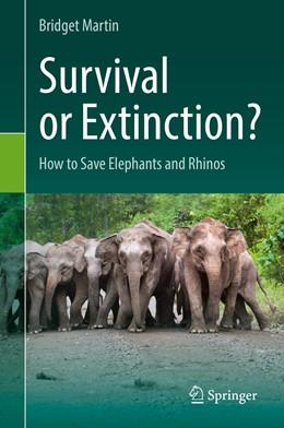 Abbildung von Martin | Survival or Extinction? | 2019 | 2019 | How to Save Elephants and Rhin...