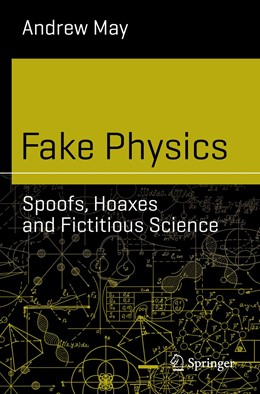 Abbildung von May | Fake Physics: Spoofs, Hoaxes and Fictitious Science | 2019 | 2019