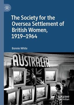 Abbildung von White   The Society for the Oversea Settlement of British Women, 1919-1964   2019   2019