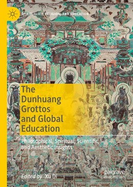 Abbildung von Di | The Dunhuang Grottoes and Global Education | 2019 | 2019 | Philosophical, Spiritual, Scie...