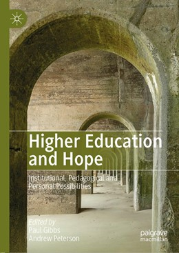 Abbildung von Gibbs / Peterson   Higher Education and Hope   2019   Institutional, Pedagogical and...