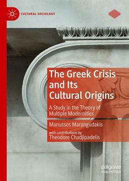 Abbildung von Marangudakis | The Greek Crisis and Its Cultural Origins | 2019 | A Study in the Theory of Multi...