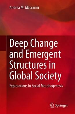 Abbildung von Maccarini | Deep Change and Emergent Structures in Global Society | 1. Auflage | 2019 | beck-shop.de